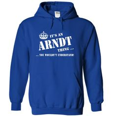 [Popular Tshirt name printing] Its a ARNDT Thing You Wouldnt Understand Shirts this week Hoodies Tee Shirts
