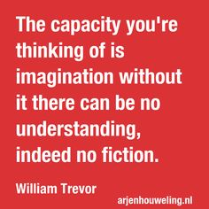 William Trevor, Quote Of The Day, Work Hard, Fiction, Wisdom, Passion, Inspire, Motivation, Quotes