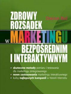 Zdrowy rozsądek w marketingu bezpośrednim i interaktywnym - Drayton Bird