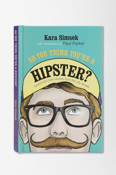 So You Think Youre A Hipster? By Kara Simsek #urbanoutfitters