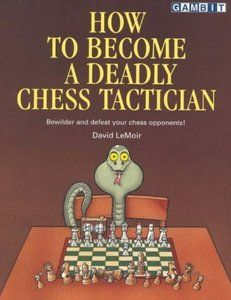How To Become A Deadly Chess Tactician PDF