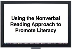 Using the Nonverbal Reading Approach to Promote Literacy