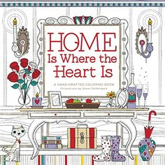 Home is Where the Heart Is: A Hand-Crafted Adult Coloring Book von Steve Duffendack http://www.amazon.de/dp/0996599835/ref=cm_sw_r_pi_dp_Dvnfxb1RN8A7Z