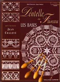 Amazon.fr - Les bases de la dentelle au fuseau : Méthode Jean Chaléyé - Mick Fouriscot, Jean Chaléyé - Livres