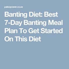 Banting Diet: Best 7-Day Banting Meal Plan To Get Started On This Diet
