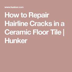 How to Repair Hairline Cracks in a Ceramic Floor Tile   Hunker