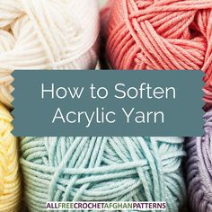 Ever wish you could soften coarse acrylic yarn? You can!