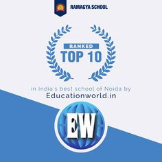 It is a matter of pride and honour that Ramagya School has been ranked amongst 'top 10 India's best school of Noida' by EducationWorld India.