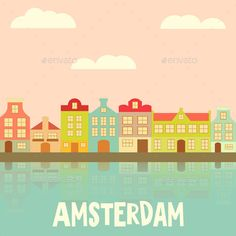 Amsterdam (Vector EPS, CS3, Amsterdam, architecture, background, beautiful, blue, brick, building, canal, city, cityscape, cute, design, downtown, europe, european, holland, house, illustration, old, poster, retro, sky, skyline, template, tourism, town, travel, vector, vintage, window)