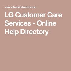 LG Customer Care Services - Online Help Directory