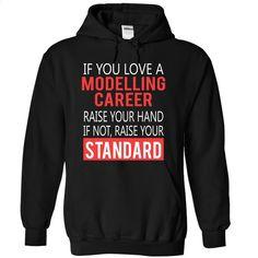 MODELLING CAREER – standard T Shirt, Hoodie, Sweatshirts - shirt design #teeshirt #Tshirt