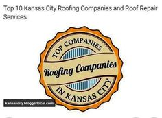 Top 10 Kansas City Roofing Companies And Roof Repair Services