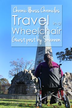 Travel in a Wheelchair: Chronic Illness Chronicles- guestpost Travel Articles, Travel Info, Time Travel, Travel Guides, Travel Tips, Travel Advice, Travel Hacks, Travel Pictures, Travel Photos