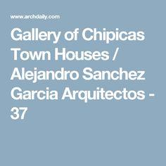 Gallery of Chipicas Town Houses / Alejandro Sanchez Garcia Arquitectos - 37