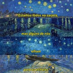 Estamos todos na sarjeta, mas alguns de nós olham para as estrelas. Movie Quotes, Book Quotes, Words Quotes, Van Gogh Arte, Vincent Willem Van Gogh, King Ragnar, Sad Love, Some Words, Sentences