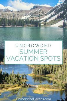 Ideas for where to spend your summer vacation without all the crowds! #vacation #travel #traveltips #summer #summervacation #worldtravel #usa