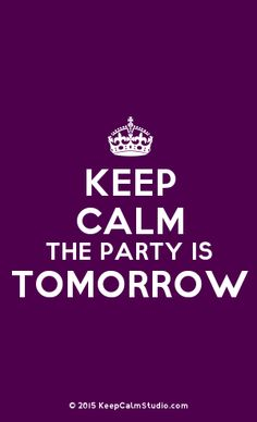 [Crown] Keep Calm The Party Is Tomorrow