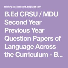 Latest free online Bed and year old new sample previous question papers with solution and solved question papers of language across the curriculum subject for CRSU, MDU and KUK Reading Help, Reading Skills, Writing Skills, Bachelor Of Education, Previous Year Question Paper, Online Classroom, What Is Meant, Educational Websites, Art Lesson Plans
