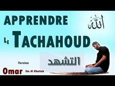 Apprendre le tachahoud (Les salutations) tahiyat salat [Version Omar] facilement (la prière) - YouTube Grande Ablution, Ablution Islam, Islam For Kids, Coran Islam, Hadith, Faith Quotes, Quran, Muslim, Allah