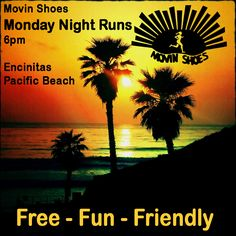 San Diego's famous Monday Runs ... meet at Movin Shoes in either Pacific Beach or Encinitas for group runs that welcome every ability and are happy, fun, friendly and free!
