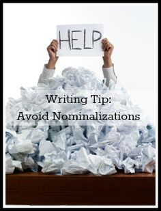 Writing Tip: Avoid Nominalizations