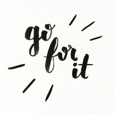 """Go For It"" hand lettered inspiration by Jody Butts of Gladje Designs #goforit #inspiration #handlettered"