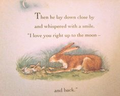 One of my favorite books to read to my son....love this saying...