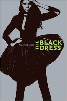 The Black Dress by Valerie Steele http://www.amazon.ca/dp/006120904X/ref=cm_sw_r_pi_dp_EFs0ub0GQF2FC