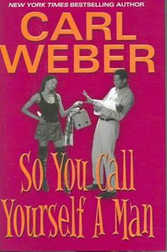 So you call yourself a man by Carl Weber.  Click the cover image to check out or request the Douglass Branch Urban Fiction kindle.