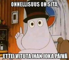 onnellisuus muumipappa Wtf Funny, Hilarious, Funny Images, Funny Pictures, Deep Texts, Fin Fun, Tove Jansson, Motivational Quotes For Life, Adult Humor