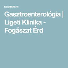 Gasztroenterológia | Ligeti Klinika - Fogászat Érd