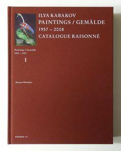 Ilya Kabakov: Paintings / GEMALDE 1957-2008 CATALOGUE RAISONNE I-II