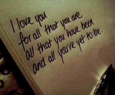 I love you quotes : I love you for all that you are