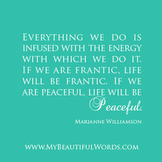 marianne williamson quotes | everything we do is infused with the energy with which we do it