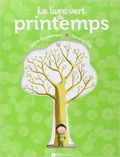 Le livre vert du printemps - Sophie Coucharrière, Hervé Le Goff - Livres