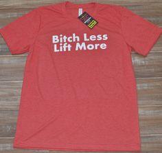 Bitch Less Lift More Shirt - Crossfit Shirt - Workout Shirt For Men