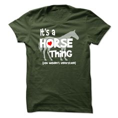 Its A Horse Thing, Order HERE ==> https://www.sunfrog.com/Pets/Its-A-Horse-Thing.html?47756 #christmasgifts #xmasgifts #horselovers #horseriding