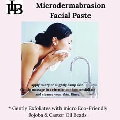 Our Microdermabrasion Facial Paste is gentle enough to use every day. Slough off those tired dead skin cells and leave your skin soft, clean & ready for the day!