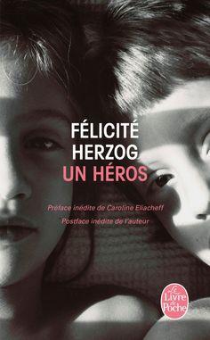 Septembre 2013. Félicité Herzog, Un héros.