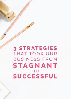3 Strategies That To