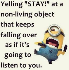 Funny Minions from Oklahoma City PM, Thursday September 2016 PDT) - 53 pics - Minion Quotes Funny Minion Memes, Minions Quotes, Funny Jokes, Funny Cats, Funny Quotes For Teens, Funny Quotes About Life, Funny Sayings, Fun Quotes, Just For Laughs