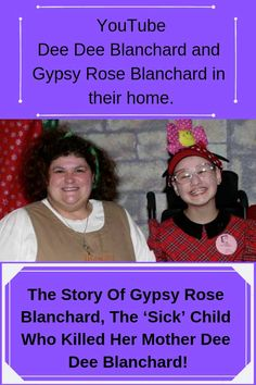 The Story Of Gypsy Rose Blanchard, The 'Sick' Child Who Killed Her Mother Dee Dee Blanchard Forensic Files, Gypsy Rose, Sick Kids, Dee Dee, Crazy People, Weird World, Cool Photos, Humor, Children