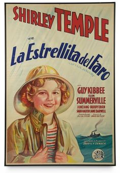 "Love, Shirley Temple, Take Two: From Schoolgirl to Storybook: 110 Spanish Film Poster ""La Estrellita del Faro"" for Shirley Temple's 1936 Film ""Captain January"""