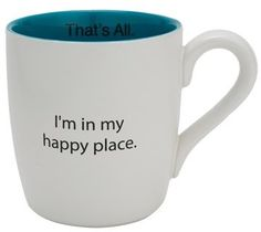 """""""I'm In My Happy Place"""" Mug [by That's All]. A portion of the proceeds support Ovarian Cancer Awareness Orgs."""
