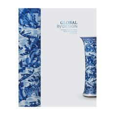 Books on fine art | Global by Design: Chinese Ceramics from the R. Albuquerque Collection details the cross cultural motifs paired with traditional techniques   during the period from late 16th - 18th century when Chinese porcelain became a global luxury.