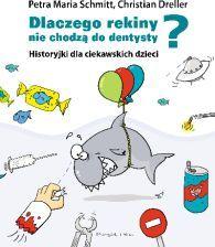 Dlaczego rekiny nie chodzą do dentystya Historyjki dla ciekawskich dzieci - zdjęcie 1