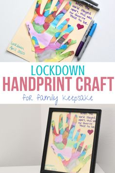 Lockdown Handprint Craft For Family Keepsake Create a Lockdown Handprint Keepsake Craft with your family. Create with the family and take time to remember where we were during quarantine. Keepsake Crafts, Memory Crafts, Toddler Art, Toddler Crafts, Mothers Day Crafts For Kids, Gifts For Kids, Craft Activities, Preschool Crafts, Kids Crafts