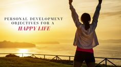 Personal Development Objectives For A #HappyLife