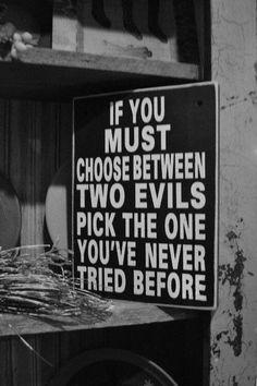 Choose your evils