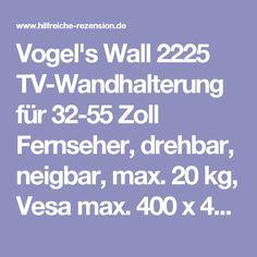 Vogel's Wall 2225 TV-Wandhalterung für 32-55 Zoll Fernseher, drehbar, neigbar, max. 20 kg, Vesa max. 400 x 400 - Hilfreiche Rezension